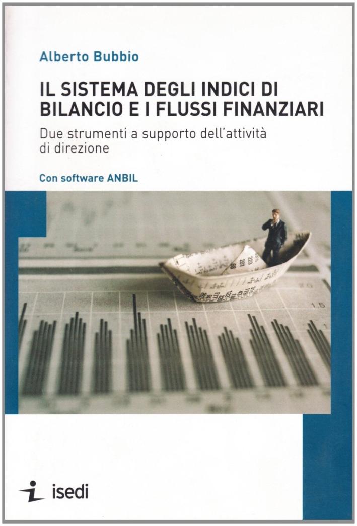 Il sistema degli indici di bilancio e i flussi finanziari. Due strumenti a supporto dell'attività di direzione.