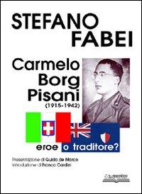 Carmelo Borg Pisani (1915-1942). Eroe o traditore?