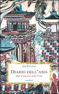 Diario dell'Asia. Dal Caucaso alla Cina.