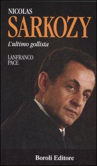 Nicolas Sarkozy. L'ultimo gollista.
