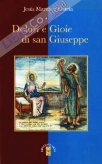 Dolori e gioie di san Giuseppe.