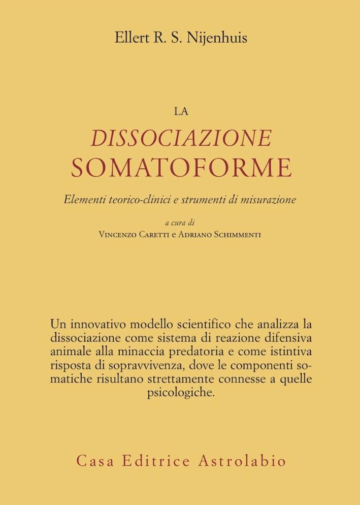 La dissociazione somatoforme. Elementi teorico-clinici e strumenti di misurazione.