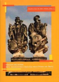 Immagini del potere. Arte, decorazione e ideologia nella Patria del Friuli