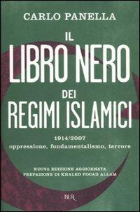 Il libro nero dei regimi islamici. 1914-2007: oppressione, fondamentalismo, terrore