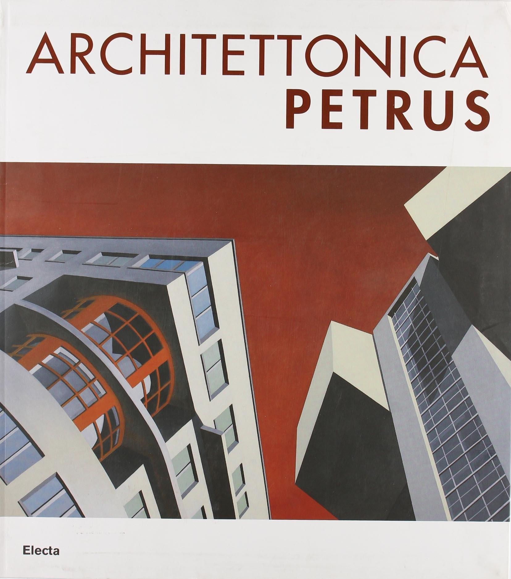 Architettonica Petrus. Catalogo della mostra (Como, 2-30 aprile 2007). Ediz. italiana e inglese