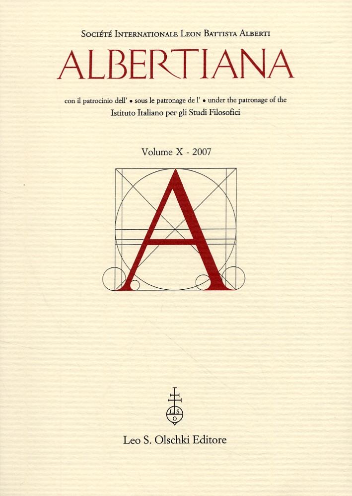 Albertiana. Volume X. 2007. [Edizione italiana, inglese e francese]