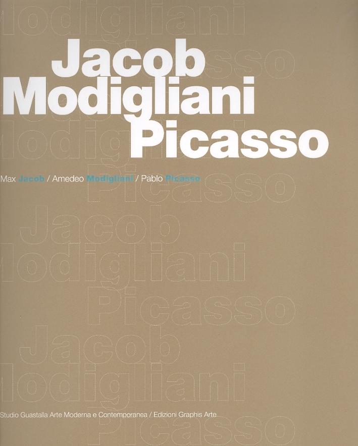 Jacob/Modigliani/Picasso. Gouaches, disegni, incisioni