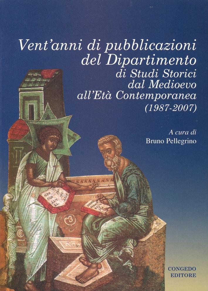 Vent'anni di pubblicazioni del Dipartimento di Studi Storici dal Medioevo all'Età Contemporanea (1987-2007)