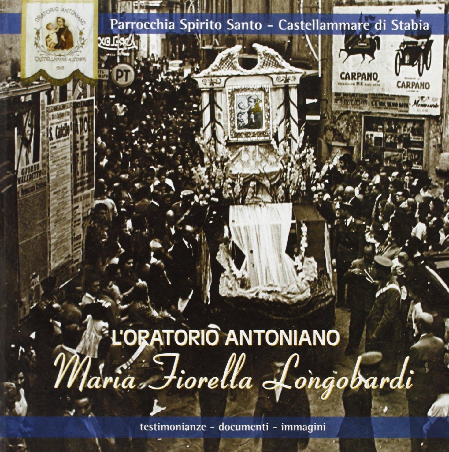 L'Oratorio Antoniano. Testimonianze, Documenti, Immagini