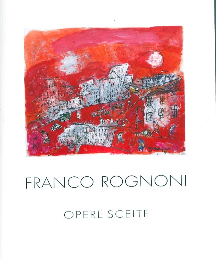 Franco Rognoni. Opere scelte