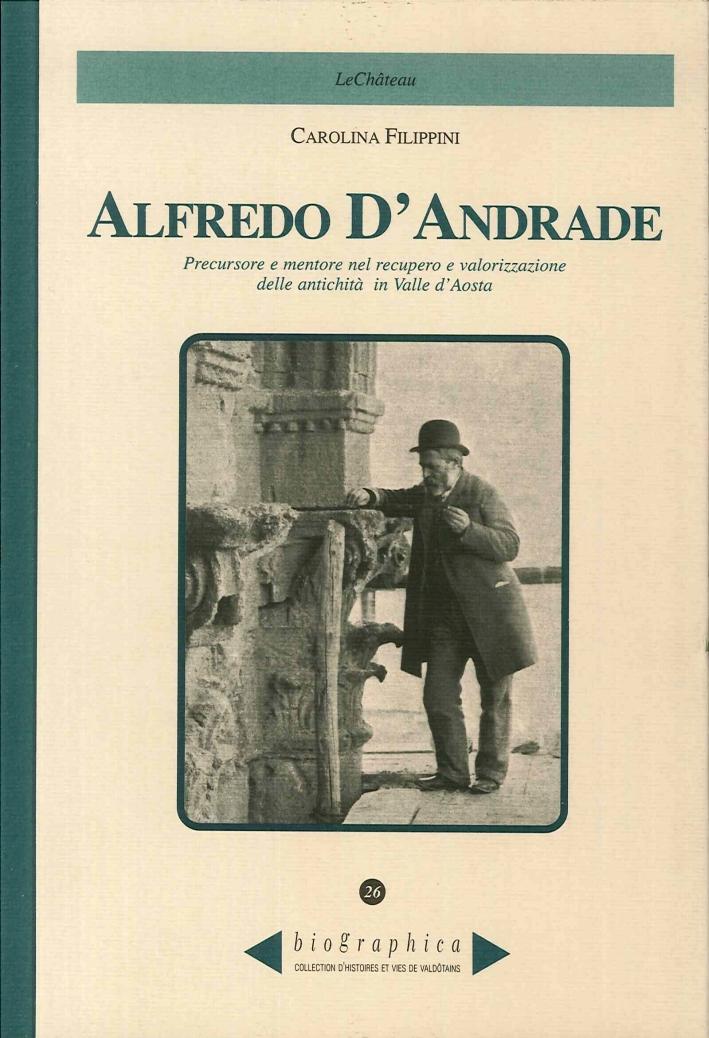 Alfredo d'Andrade. Precursore e Mentore nel Recupero e Valorizzazione delle Antichità in Valle d'Aosta