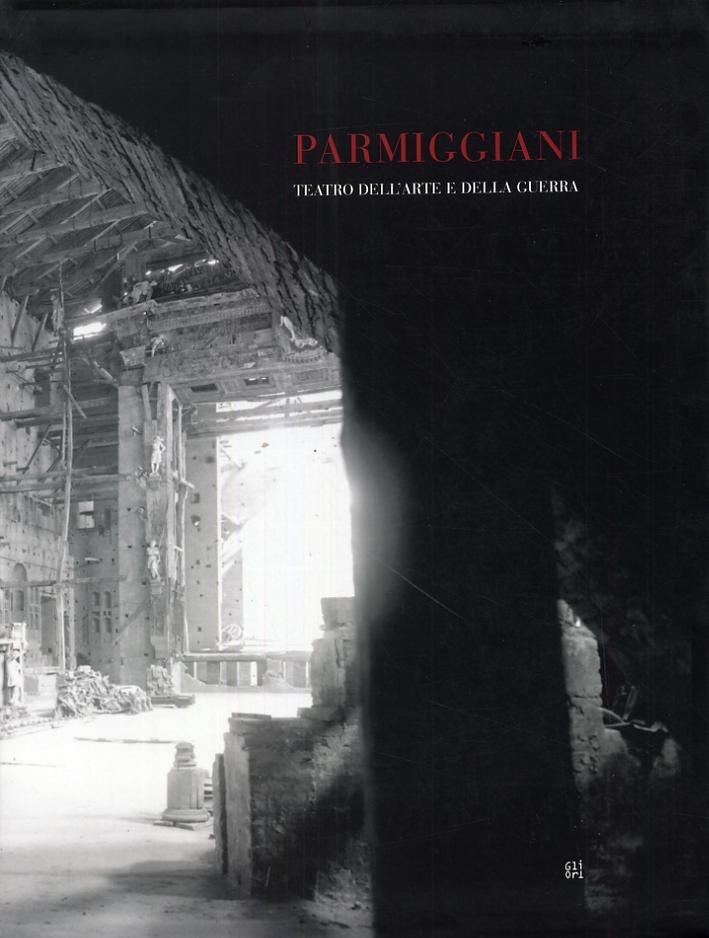 Claudio Parmiggiani. Teatro dell'arte e della guerra
