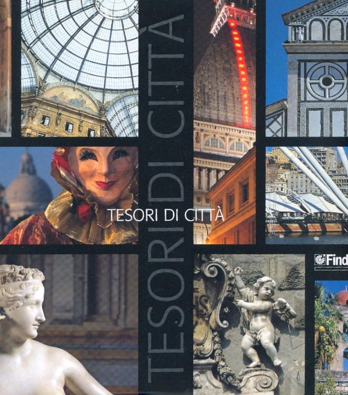 Tesori di città. 1997-2006. Viaggio in Italia attraverso i libri e le immagini della collana Findomestic