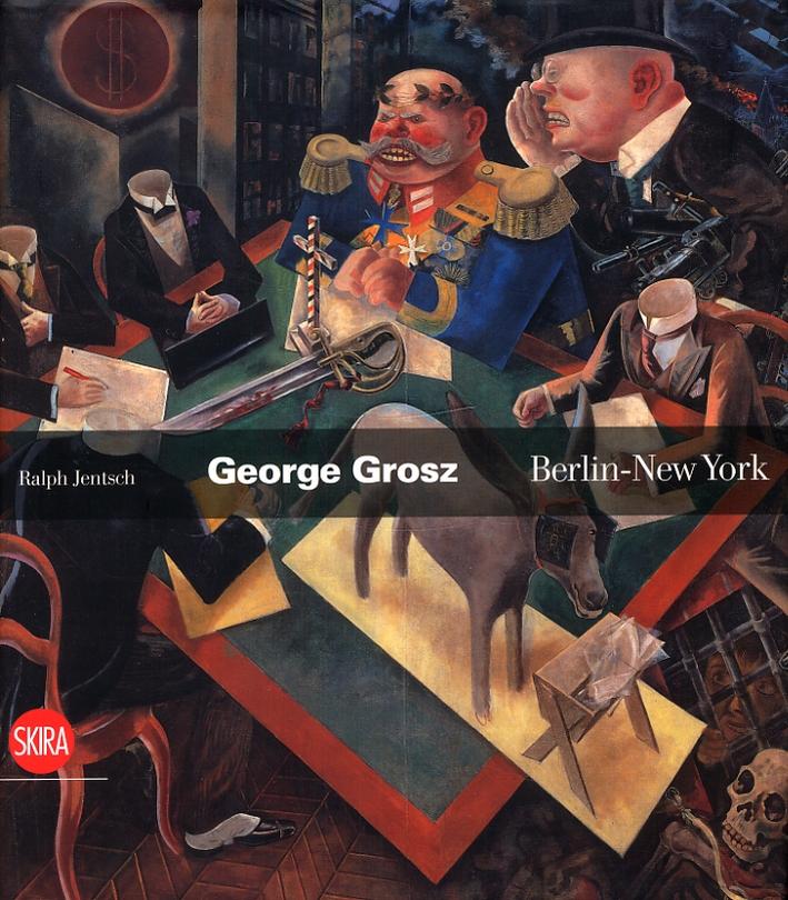 George Grosz. Berlin-New York. [English Ed.]