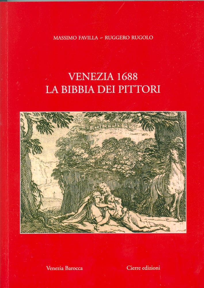 Venezia 1688. La Bibbia dei Pittori. Sébastien Leclerc, Domenico Rossetti e Louis Dorigny