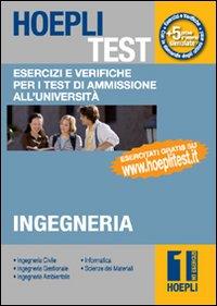 Hoepli Test. Vol. 1: Esercizi e Verifiche per i Test di Ammissione all'Università. Ingegneria...