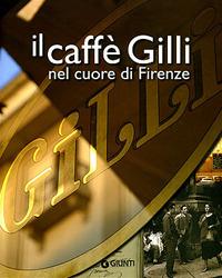 Il caffè Gilli nel cuore di Firenze