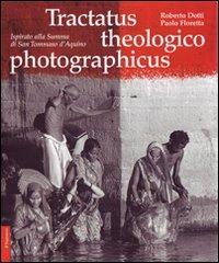 Tractatus theologico photographicus. Ispirato alla Summa di San Tommaso d'Aquino. Ediz. illustrata