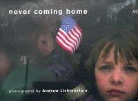 Andrew Lichtenstein. Never Coming Home