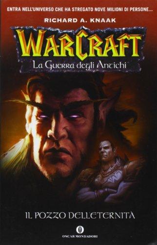 Il pozzo dell'eternità. La guerra degli antichi. Warcraft. Vol. 1