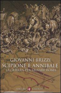 Scipione e Annibale. La guerra per salvare Roma