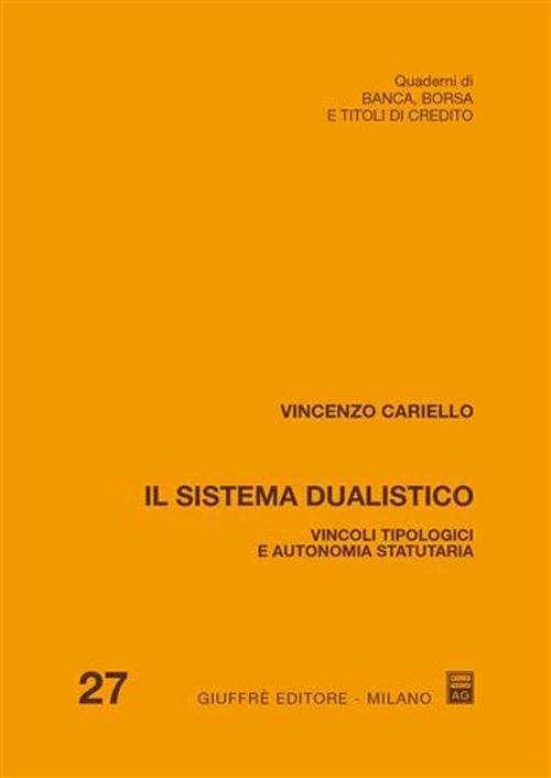Il sistema dualistico. Vincoli tipologici e autonomia statutaria