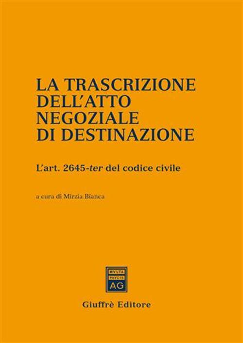 La trascrizione dell'atto negoziale di destinazione. L'art. 2645-ter del Codice civile