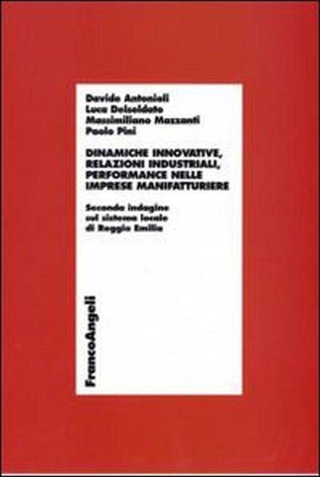 Dinamiche innovative, relazioni industriali, performance nelle imprese manifatturiere. Seconda indagine sul sistema locale di Reggio Emilia
