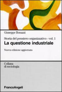Storia del pensiero organizzativo. Vol. 1: La questione industriale