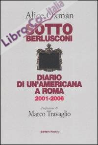 Sotto Berlusconi. Diario di un'americana a Roma 2001-2006