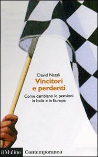 Vincitori e perdenti. Come cambiano le pensioni in Italia e in Europa