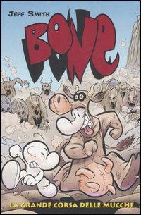 La grande corsa delle mucche. Bone. Vol. 2