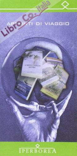 Appunti di viaggio. Iperborea 1987-2007 vent'anni di esplorazione