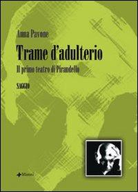 Trame d'adulterio. Il primo teatro di Pirandello