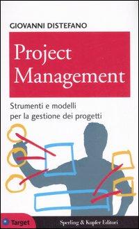 Project management. Strumenti e modelli per la gestione dei progetti