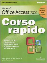 Microsoft Office Access 2007. Corso rapido