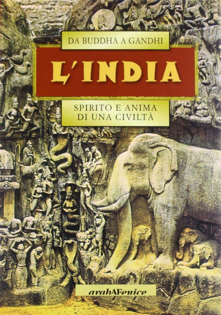 L'India. Da Buddha a Gandhi