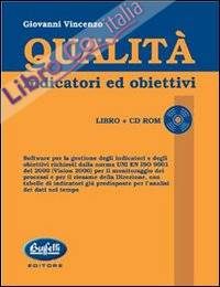 Qualità. Indicatori ed obiettivi. Con CD-ROM