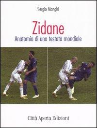 Zidane. Anatomia di una testata mondiale