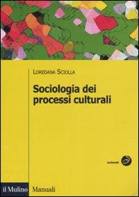 Sociologia dei processi culturali.