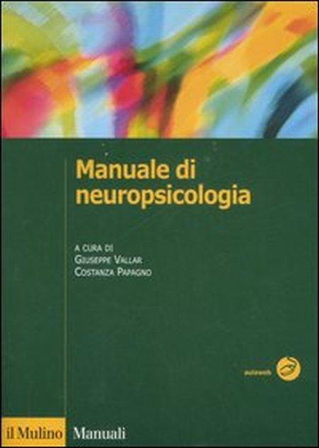 Manuale di neuropsicologia clinica. Clinica ed elementi di riabilitazione. Ediz. illustrata