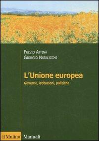 L'Unione Europea. Governo, istituzioni, politiche.