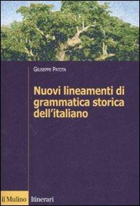 Nuovi lineamenti di grammatica storica dell'italiano.