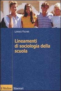 Lineamenti di sociologia della scuola.