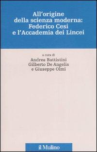 All'origine della scienza moderna: Federico Cesi e l'Accademia dei Lincei. Ediz. illustrata