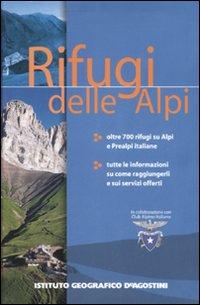Rifugi delle alpi. Ediz. illustrata
