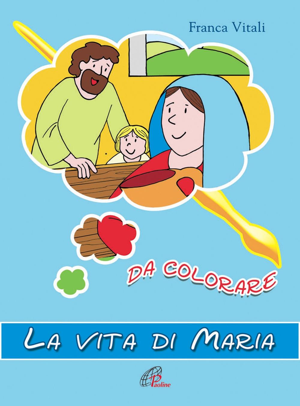 La vita di Maria da colorare. Ediz. illustrata