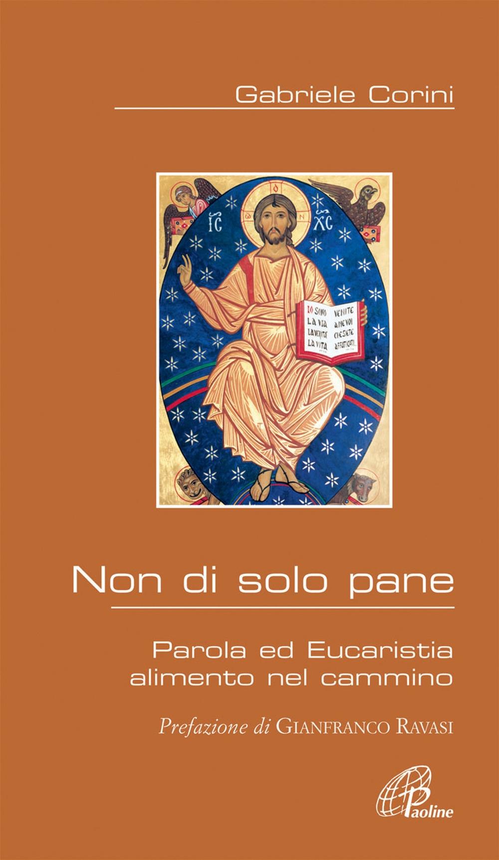 Non di solo pane. Parola ed Eucaristia alimento nel cammino