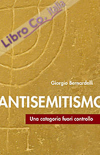 Antisemitismo. Una categoria fuori controllo.