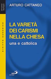 La verità dei carismi nella Chiesa una e cattolica
